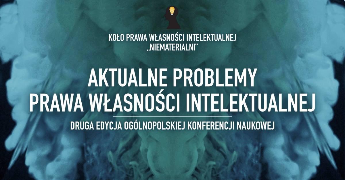"""LAWMORE objęło patronatem Konferencję """"Aktualne Problemy Prawa Własności Intelektualnej"""""""