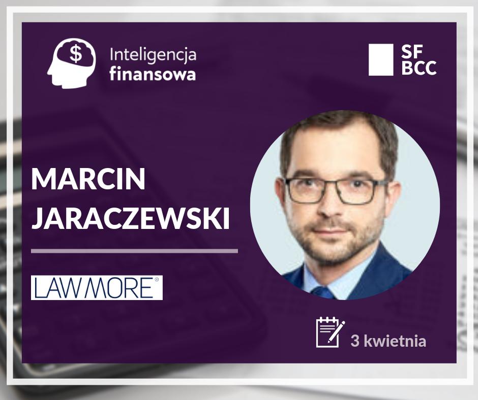 Marcin Jaraczewski prelegentem wydarzenia Inteligencja Finansowa